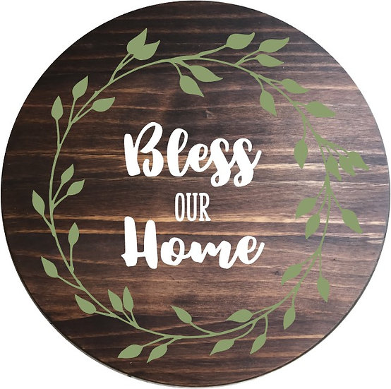 Bless our Home Wood Round - Party
