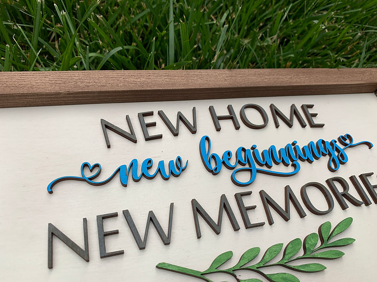 New Home, New Memories, New Beginnings, Realtor Sign, 3D sign, Realtor Gift