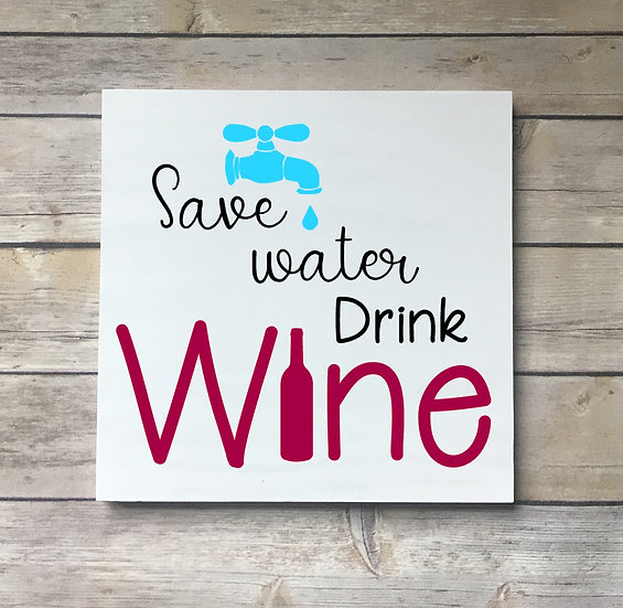 CFA Save Water Drink Wine
