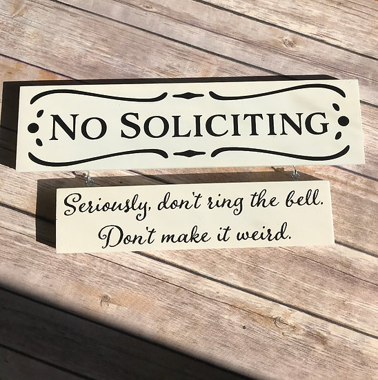 No Soliciting; Seriously, don't make it weird