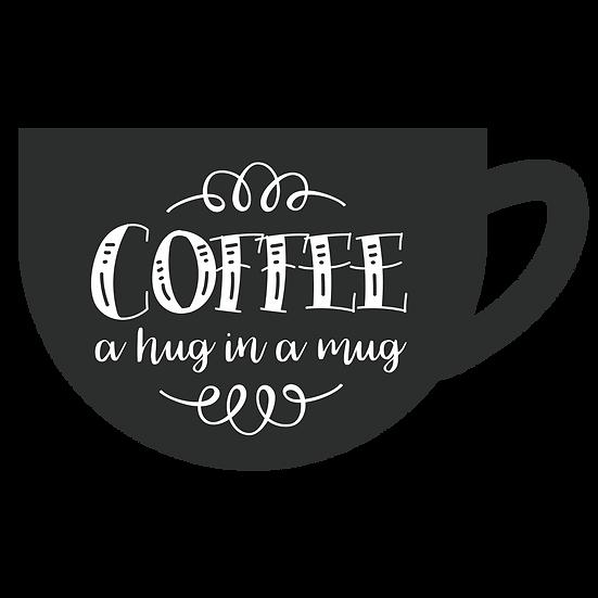 Coffee a hug in a mug- Party