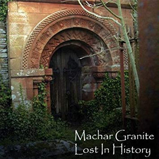 Machar Granite - Lost in History (2009)