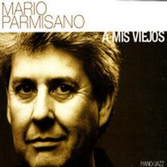MARIO PARMISANO - A MIS VIEJOS