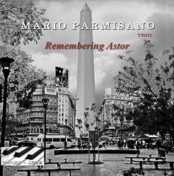 MARIO PARMISANO - REMEMBERING ASTOR