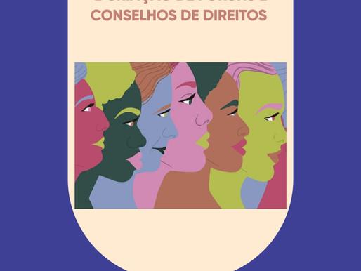 """""""Guia Orientativo sobre os Direitos das Mulheres e criação  de Fóruns e Conselhos de Direitos"""""""