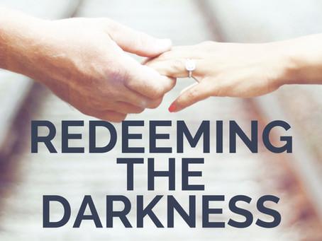 Redeeming the Darkness