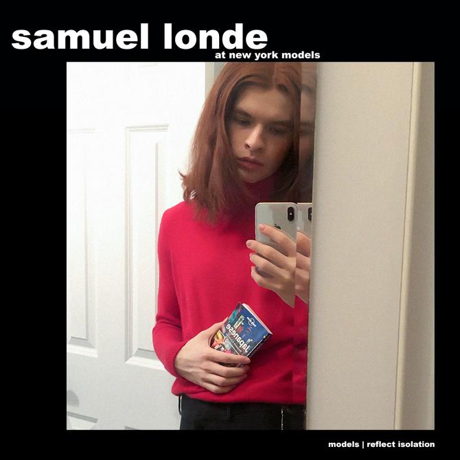 MODELS REFLECT ISOLATION: SAMUEL LONDE