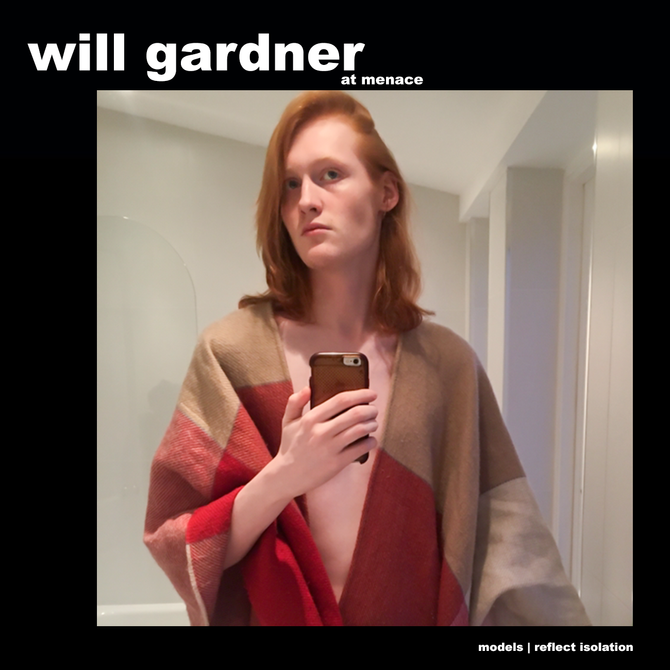 MODELS REFLECT ISOLATION: WILL GARDNER