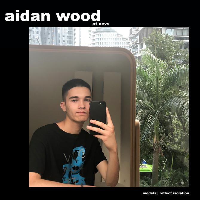 MODELS REFLECT ISOLATION: AIDAN WOOD