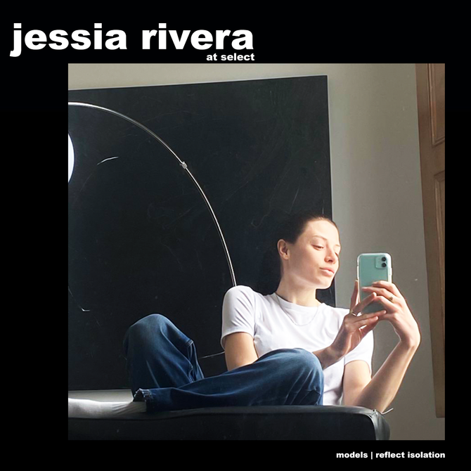 MODELS REFLECT ISOLATION: JESSIA RIVERA