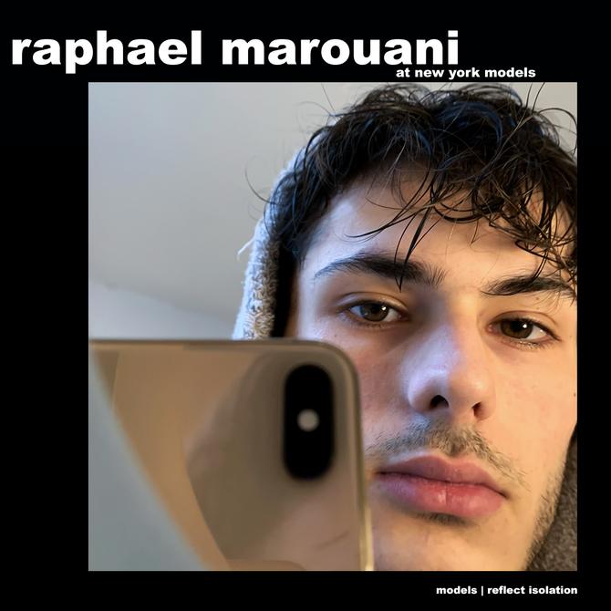 MODELS REFLECT ISOLATION: RAPHAEL MAROUANI