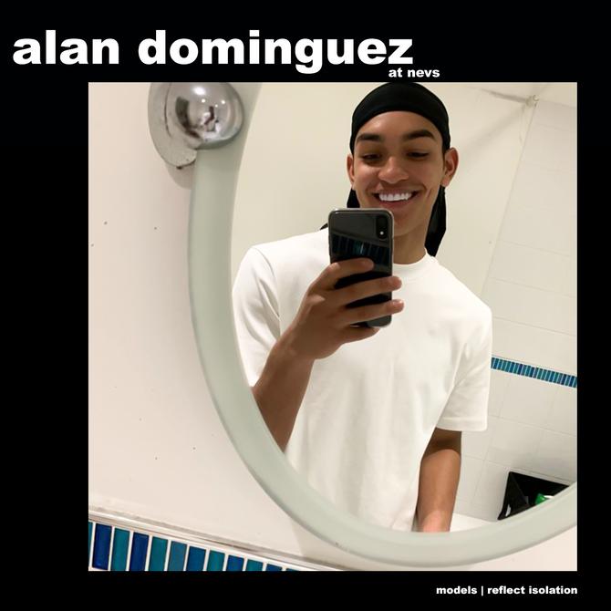 MODELS REFLECT ISOLATION: ALAN DOMINGUEZ