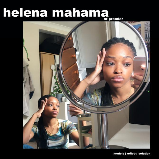 MODELS REFLECT ISOLATION: HELENA MAHAMA