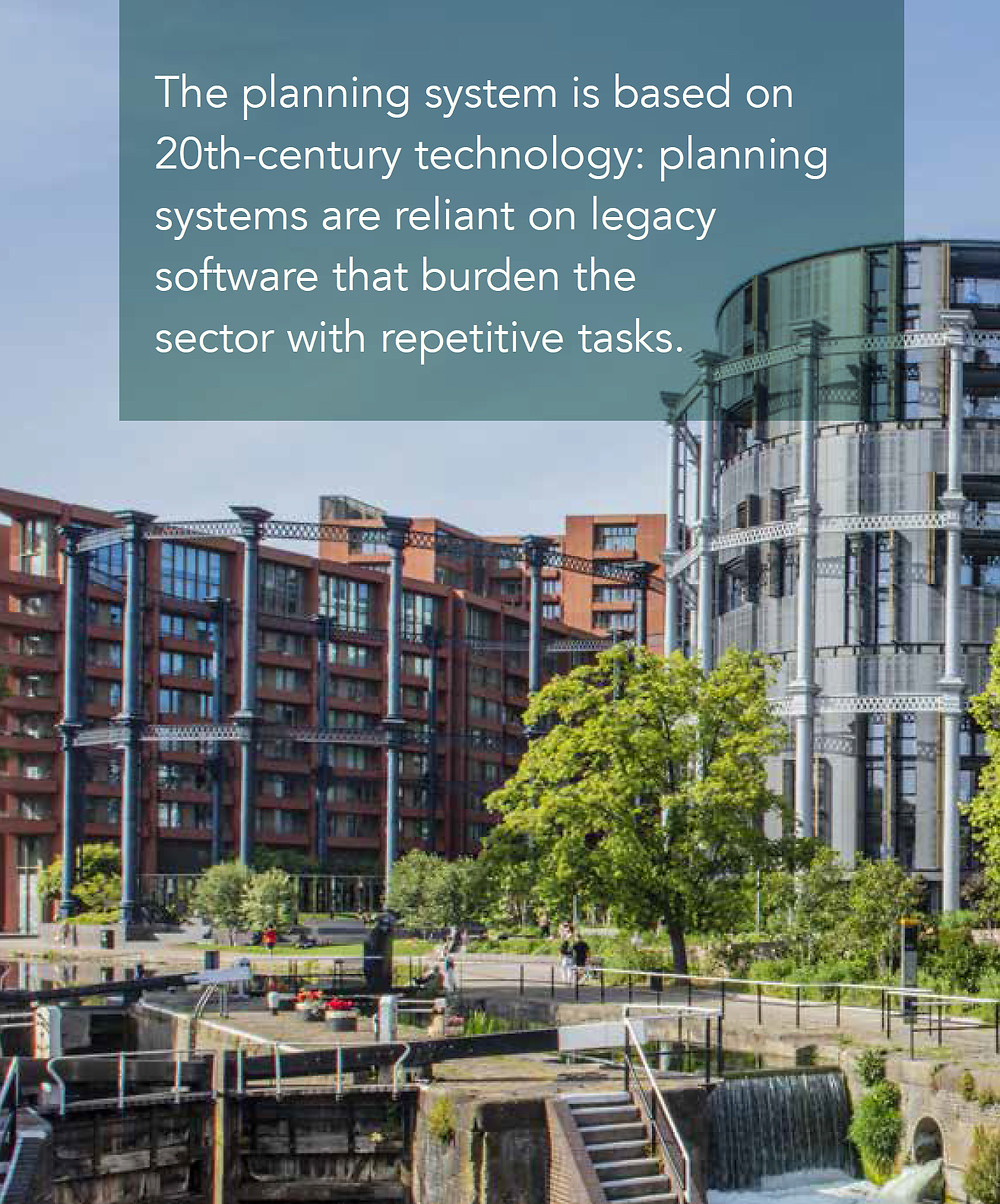 ... planning systems are reliant on legacy software that burden the sector with repetitive tasks