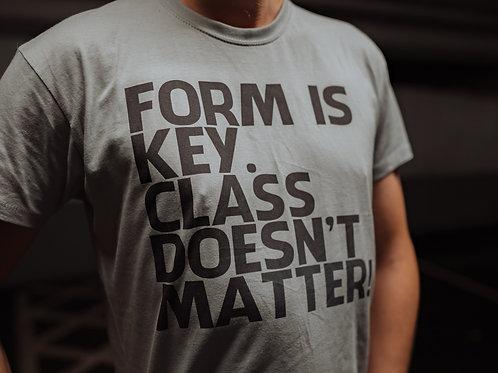 Form is key t-shirt