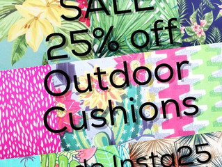 25% off Outdoor Cushions                      FOR ONE WEEK ONLY, Hurry in NOW!