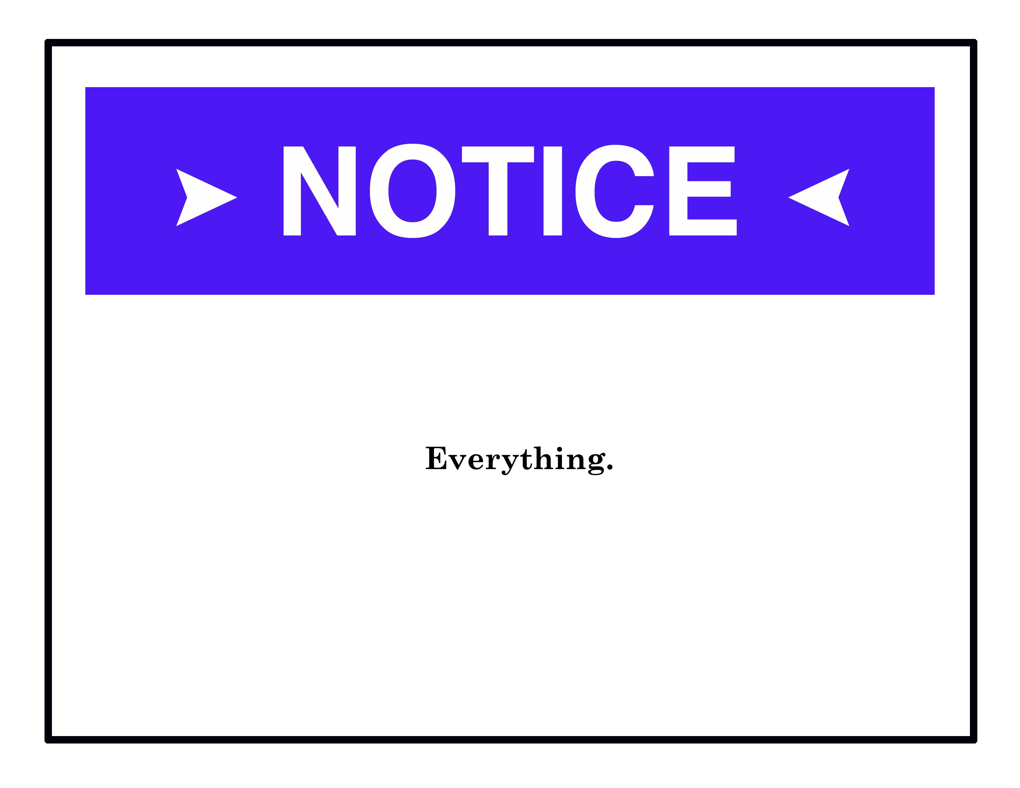 NOTICE Everything