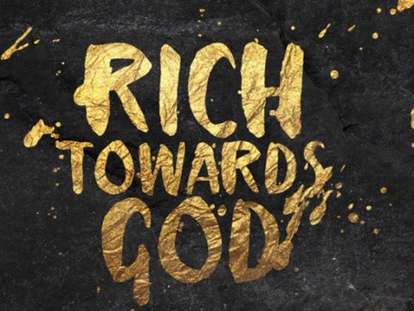 """""""Rich Towards God"""""""