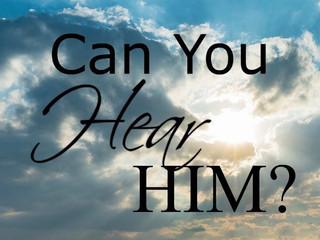 Can You Hear Him