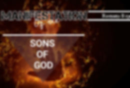 Manifestion of the Sons of God - Romans