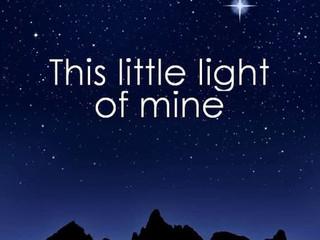 """This Little Light of Mine"""