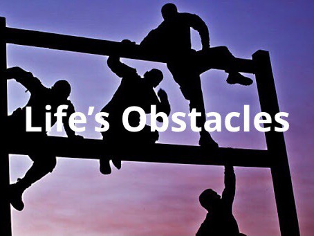"""""""Life's Obstacles"""""""