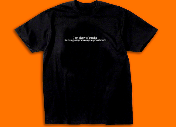 'I Get Plenty of Exercise' Limited Edition Tee