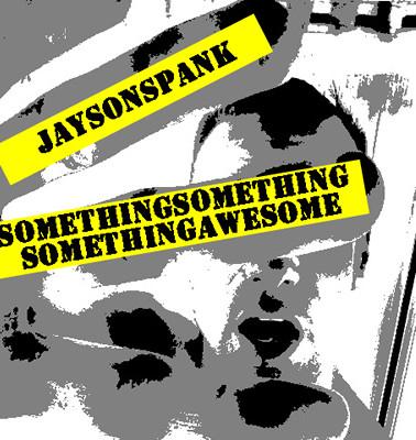 Something Something Something Awesome