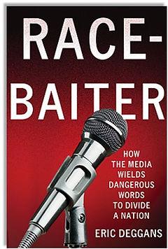 Race-Baiter, Eric Deggans, Author, books, publishers, media tours, radio tours