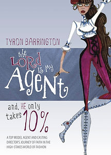 Tyron Barrington, Lord is my agent, self-publishing, fashion agent, books, authors