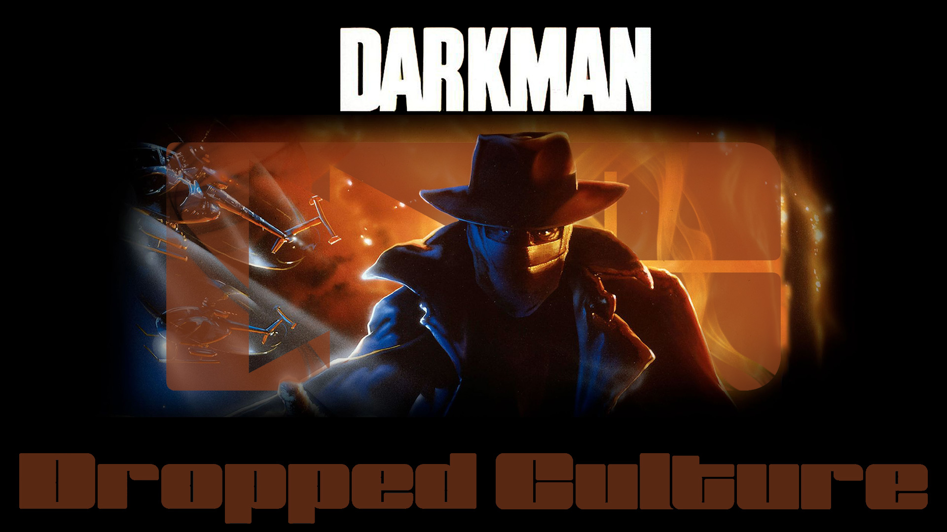 Dropped Culture Darkman Youtube