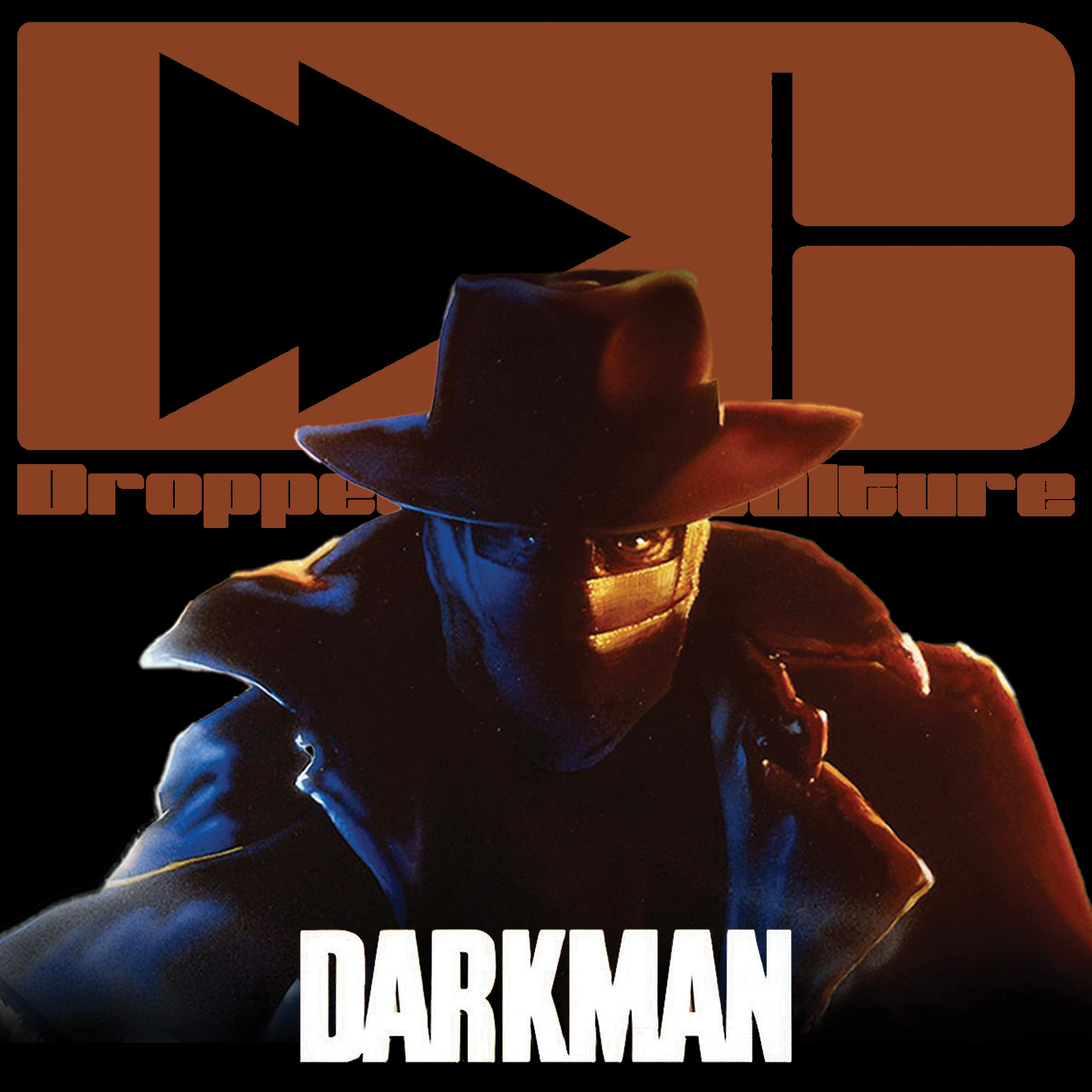 Dropped Culture Darkman