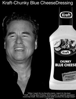 Val Kilmer for Blue Cheese Dressing