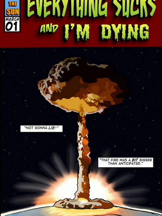 Everything Sucks and I'm Dying