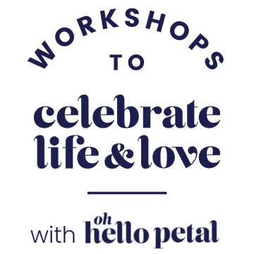 workshops to celebrate life & love with oh hello petal