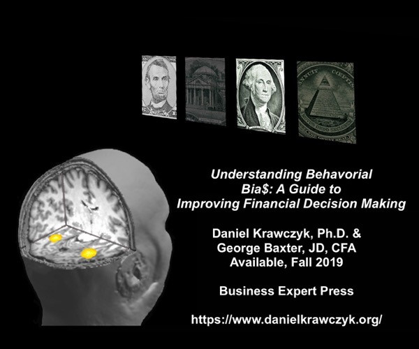 Understanding Behavioral Bia$: A Guide to Improving Financial Decision Making Authored by Daniel Krawczyk, Ph.D. & George Baxter, JD, CFA
