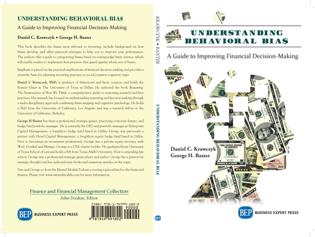 """Understanding Behavioral Bia$: A Guide to Financial Decision Making"" Krawczyk & Baxter  ON AMAZON"