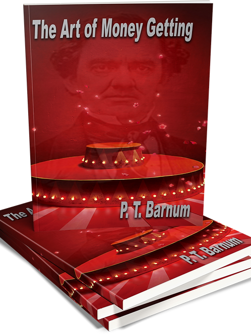P.T. Barnum - The Art of Money Getting - Paperback & eBook