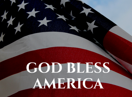 God bless America, land that I love. . .