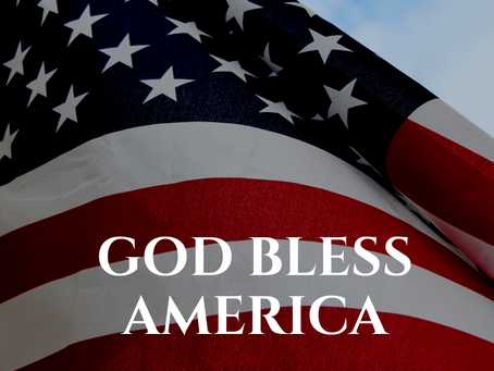 God bless America, land that I love. . .