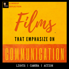 films that emphasize on communication