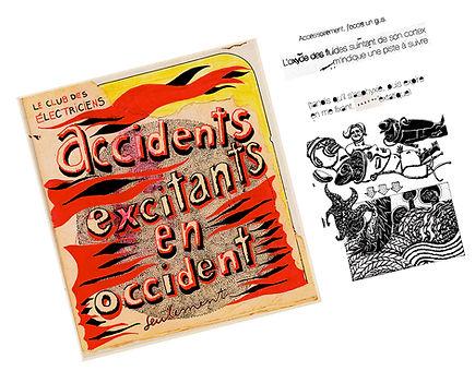 ACCIDENTS EXCITANTS EN OCCIDENT SEULEMEN
