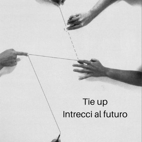 TIE UP PROJECT_intrecci al futuro
