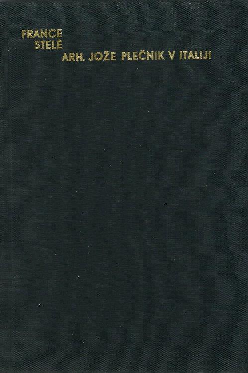 93. France Stele: Arh. Jože Plečnik v Italiji 1898–99