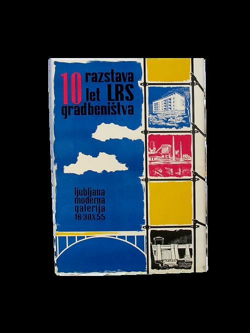 97// Razstava 10 let LRS gradbeništva - plakat Ljubljana, Moderna galerija, 16.