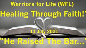 "TONIGHT ""Healing Through Faith"" Warriors for Life (WFL) - ""He Raised The Bar..."""