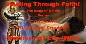 "TONIGHT WFL ""Healing Through Faith"" The Book of Daniel (Cont'd) - ""Disturbing Dreams!"""