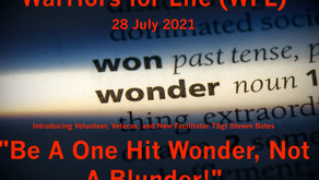 """TONIGHT Warriors for Life (WFL) Introducing Steven Bates — """"Be A One Hit Wonder, Not A Blunder!"""""""