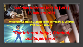 """Our Internal Judge, Criminal, and Superhero!"" - Warriors for Life (WFL) Saturday Evening"