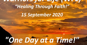 "TONIGHT Healing Through Faith with Warriors for Life (WFL) - ""One Day at a Time!"""